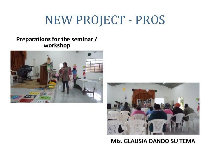 NEW PROJECT - PROS Preparations for the seminar / workshop Mis. GLAUSIA DANDO SU