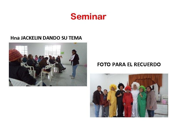 Seminar Hna JACKELIN DANDO SU TEMA FOTO PARA EL RECUERDO