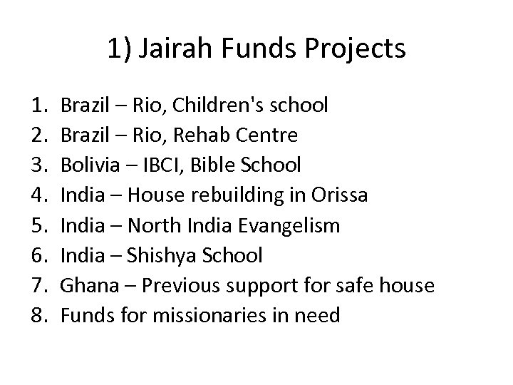 1) Jairah Funds Projects 1. 2. 3. 4. 5. 6. 7. 8. Brazil –
