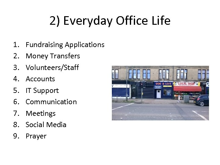 2) Everyday Office Life 1. 2. 3. 4. 5. 6. 7. 8. 9. Fundraising