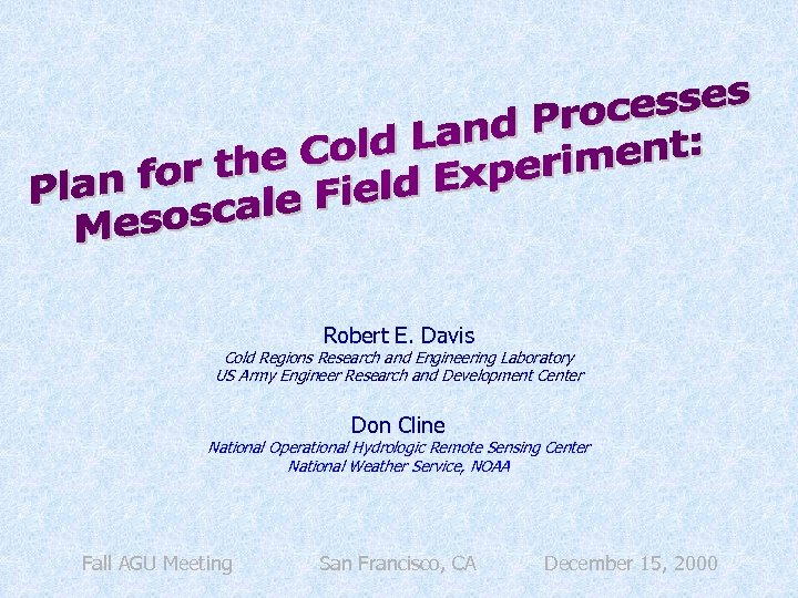 Robert E. Davis Cold Regions Research and Engineering Laboratory US Army Engineer Research and