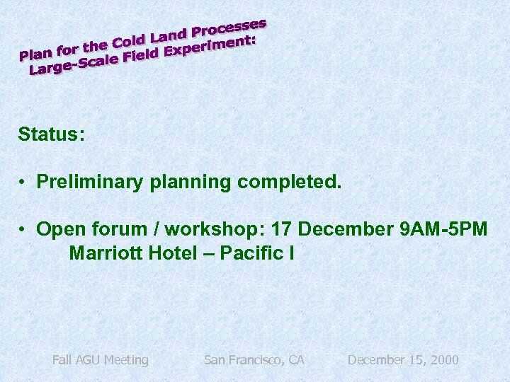 Status: • Preliminary planning completed. • Open forum / workshop: 17 December 9 AM-5