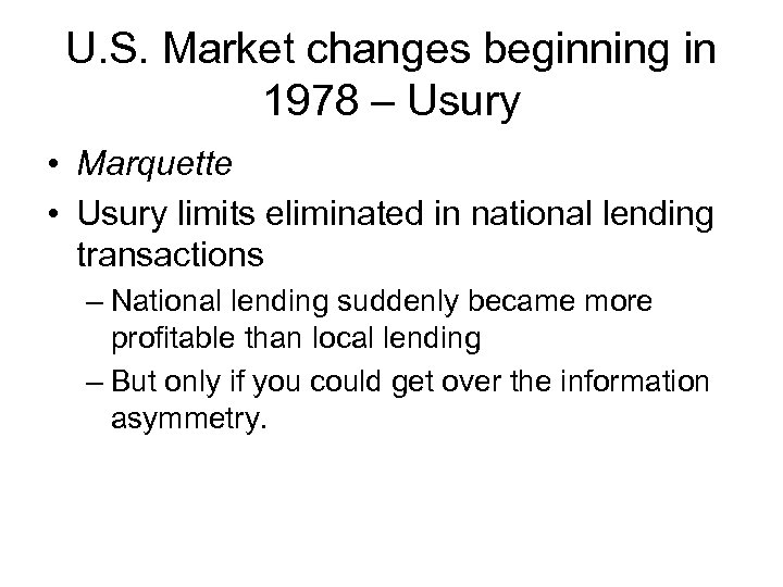 U. S. Market changes beginning in 1978 – Usury • Marquette • Usury limits