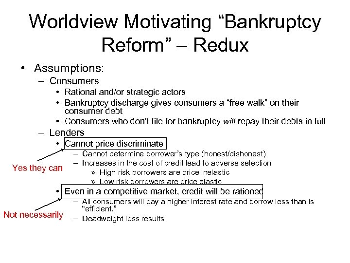 "Worldview Motivating ""Bankruptcy Reform"" – Redux • Assumptions: – Consumers • Rational and/or strategic"
