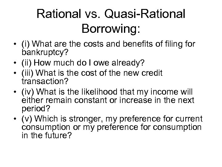 Rational vs. Quasi-Rational Borrowing: • (i) What are the costs and benefits of filing