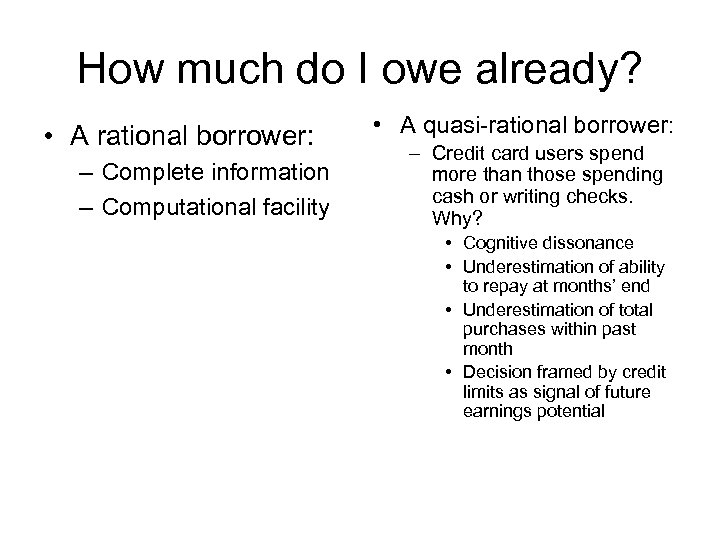 How much do I owe already? • A rational borrower: – Complete information –