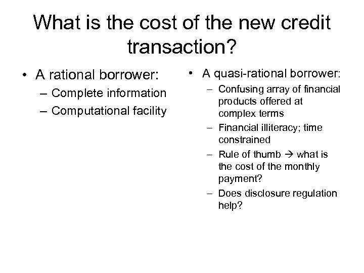 What is the cost of the new credit transaction? • A rational borrower: –