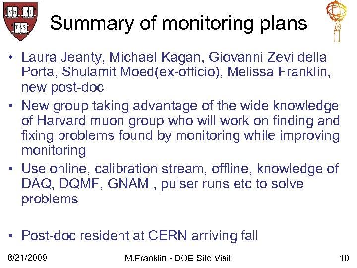 Summary of monitoring plans • Laura Jeanty, Michael Kagan, Giovanni Zevi della Porta, Shulamit