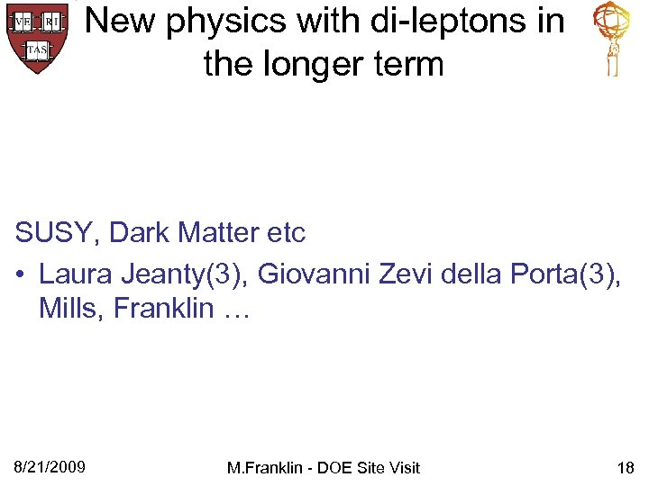New physics with di-leptons in the longer term SUSY, Dark Matter etc • Laura
