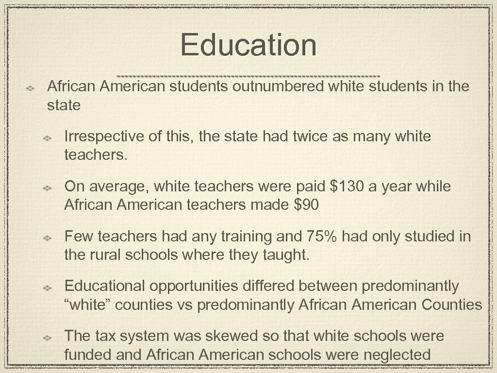 Education African American students outnumbered white students in the state Irrespective of this, the