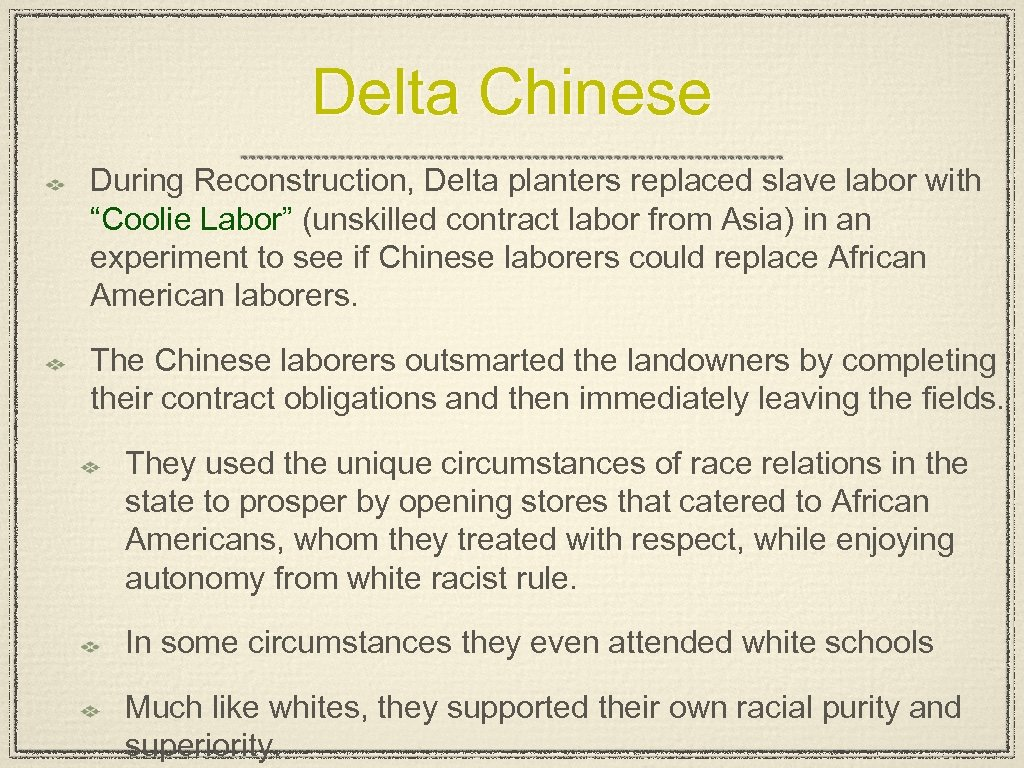 """Delta Chinese During Reconstruction, Delta planters replaced slave labor with """"Coolie Labor"""" (unskilled contract"""