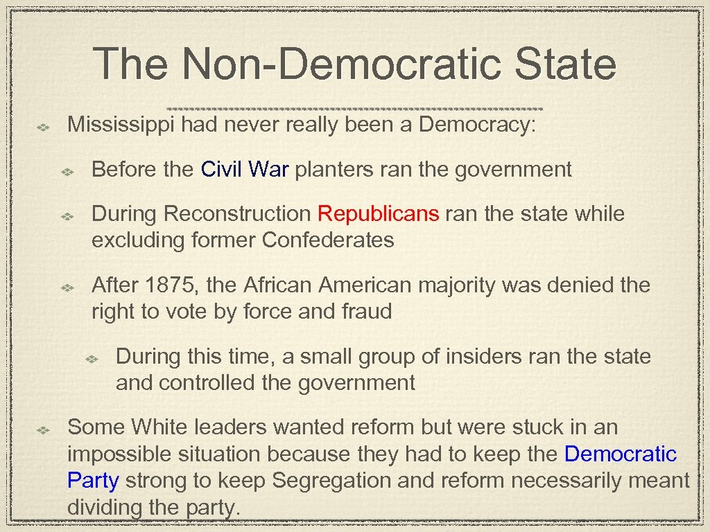 The Non-Democratic State Mississippi had never really been a Democracy: Before the Civil War