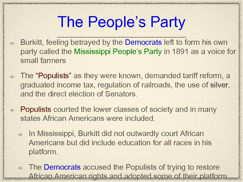 The People's Party Burkitt, feeling betrayed by the Democrats left to form his own