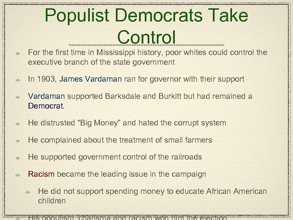 Populist Democrats Take Control For the first time in Mississippi history, poor whites could
