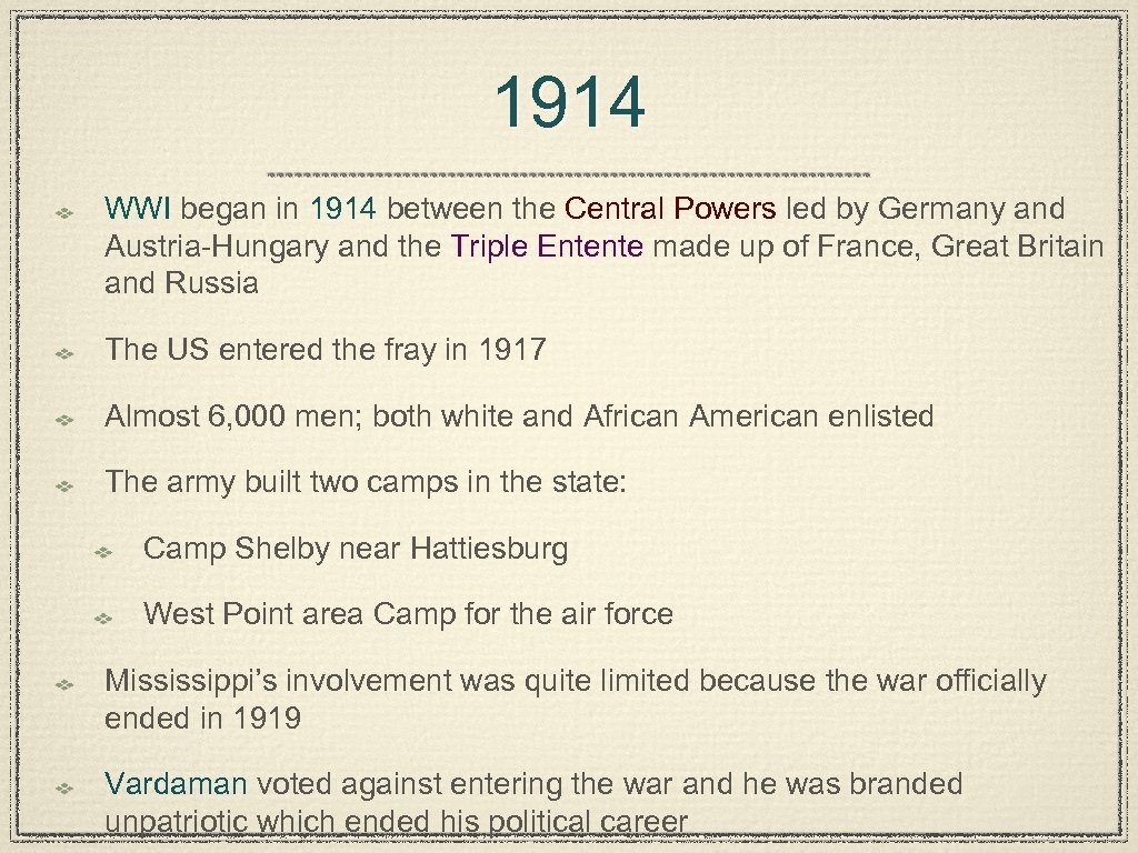 1914 WWI began in 1914 between the Central Powers led by Germany and Austria-Hungary