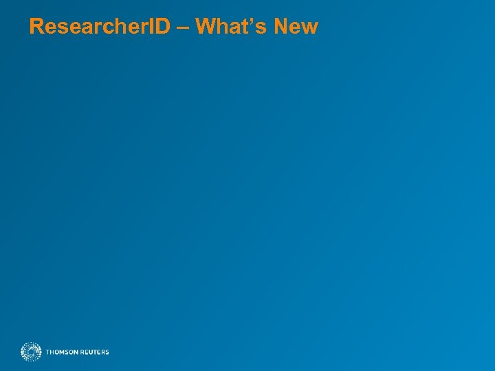 Researcher. ID – What's New