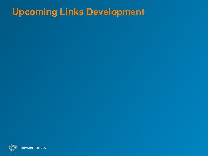 Upcoming Links Development