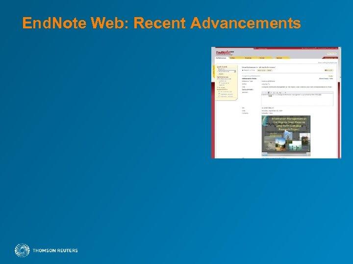 End. Note Web: Recent Advancements
