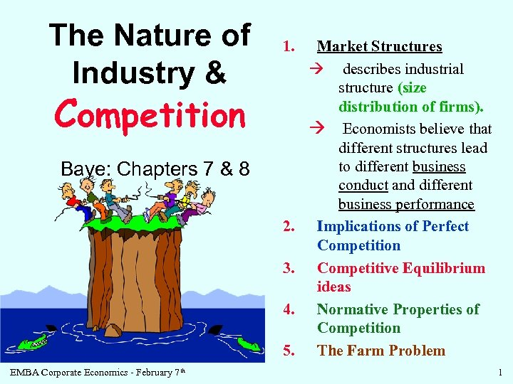 The Nature of Industry & 1. Competition Baye: Chapters 7 & 8 2. 3.