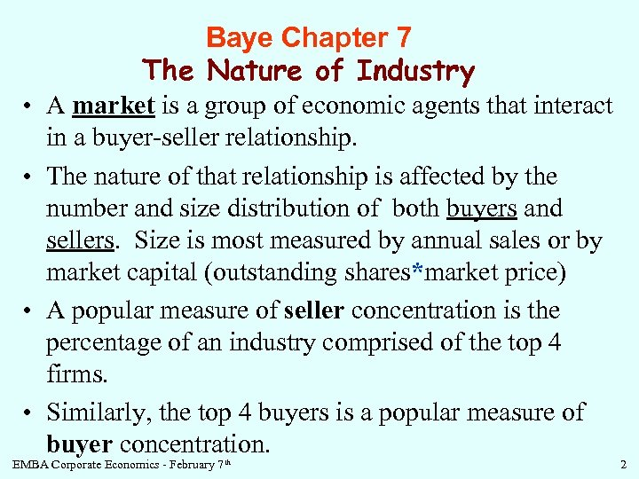 Baye Chapter 7 The Nature of Industry • A market is a group of