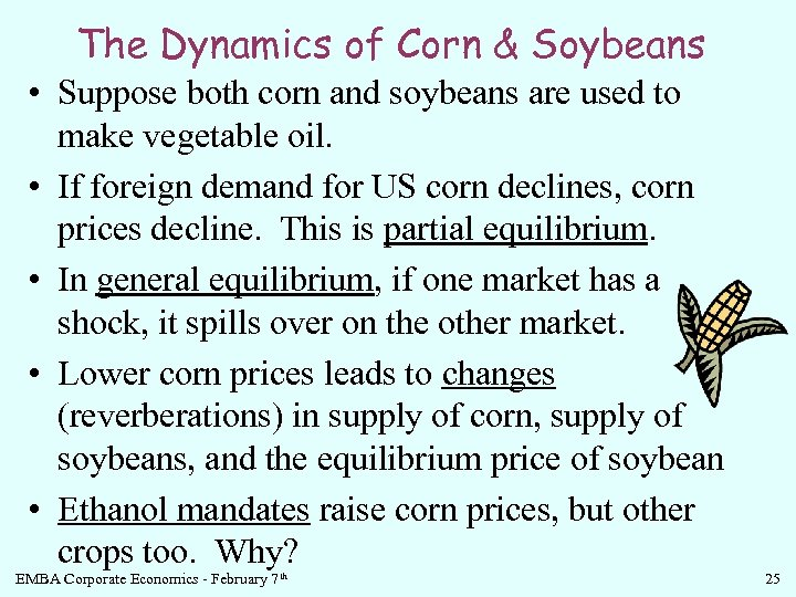 The Dynamics of Corn & Soybeans • Suppose both corn and soybeans are used