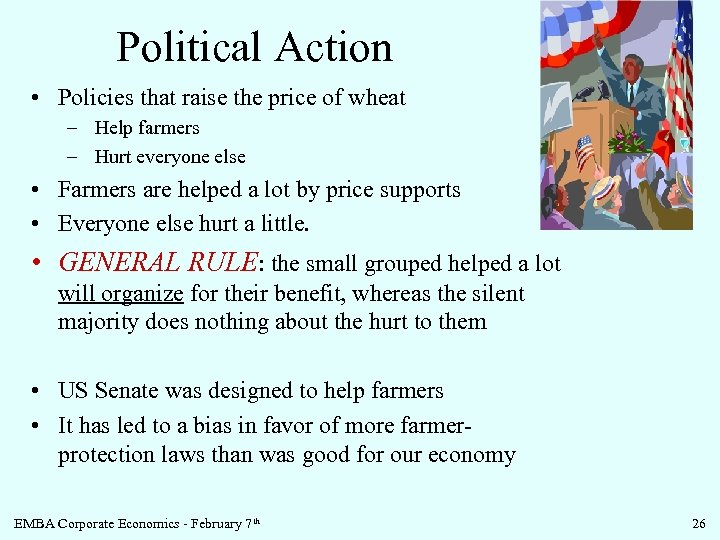 Political Action • Policies that raise the price of wheat – Help farmers –