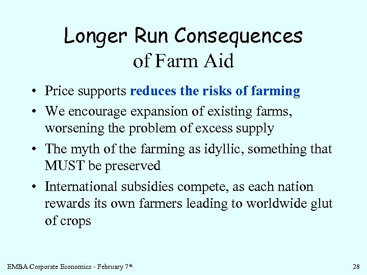 Longer Run Consequences of Farm Aid • Price supports reduces the risks of farming