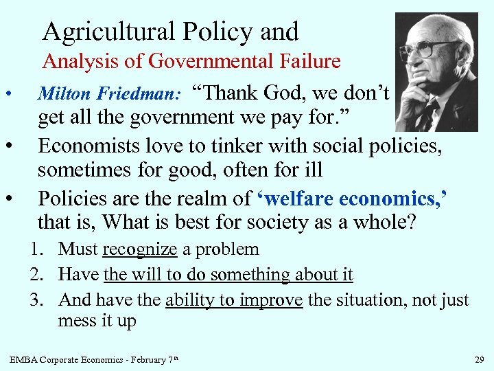 "Agricultural Policy and • • • Analysis of Governmental Failure Milton Friedman: ""Thank God,"