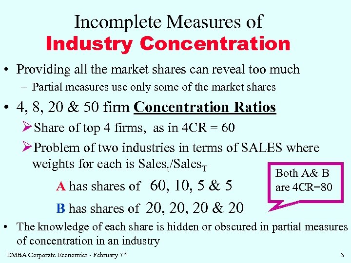 Incomplete Measures of Industry Concentration • Providing all the market shares can reveal too