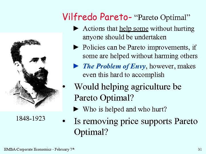 "Vilfredo Pareto- ""Pareto Optimal"" ► Actions that help some without hurting anyone should be"