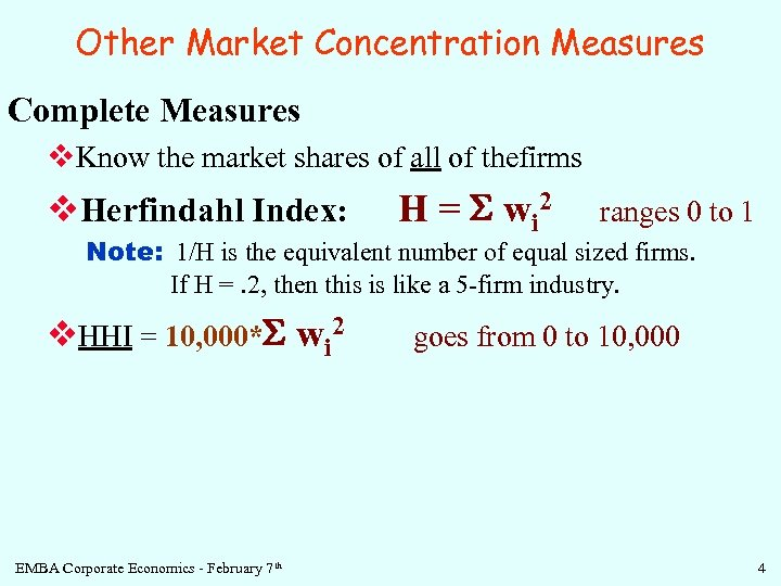 Other Market Concentration Measures Complete Measures v. Know the market shares of all of