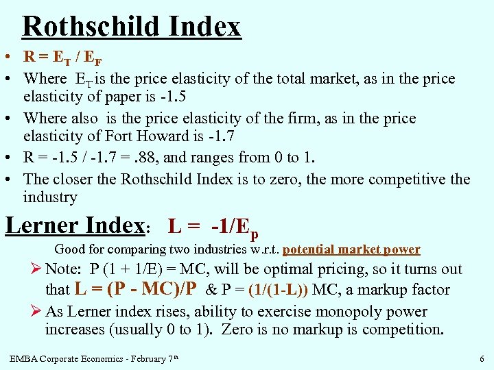 Rothschild Index • R = ET / EF • Where ET is the price