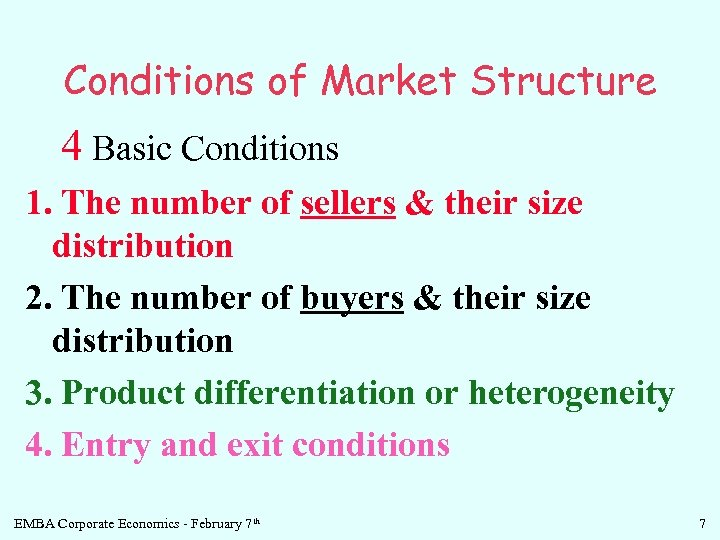 Conditions of Market Structure 4 Basic Conditions 1. The number of sellers & their
