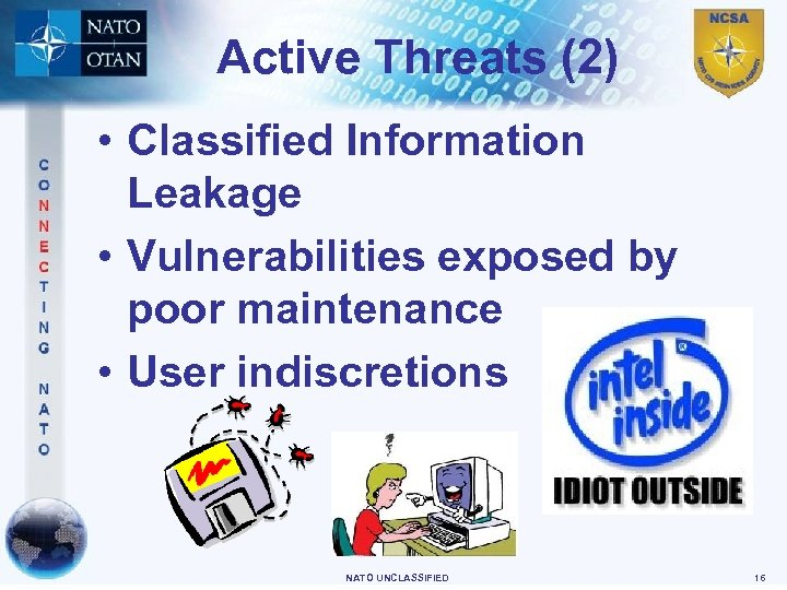 Active Threats (2) • Classified Information Leakage • Vulnerabilities exposed by poor maintenance •