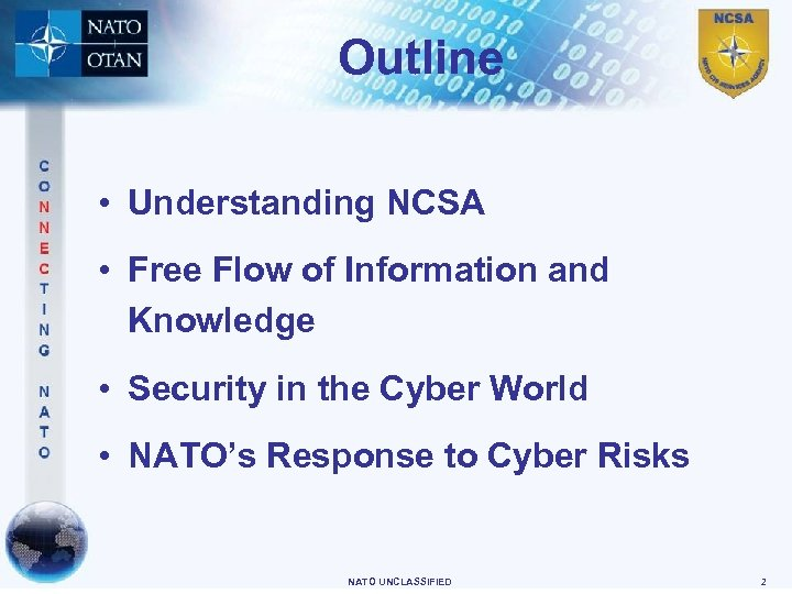 Outline • Understanding NCSA • Free Flow of Information and Knowledge • Security in