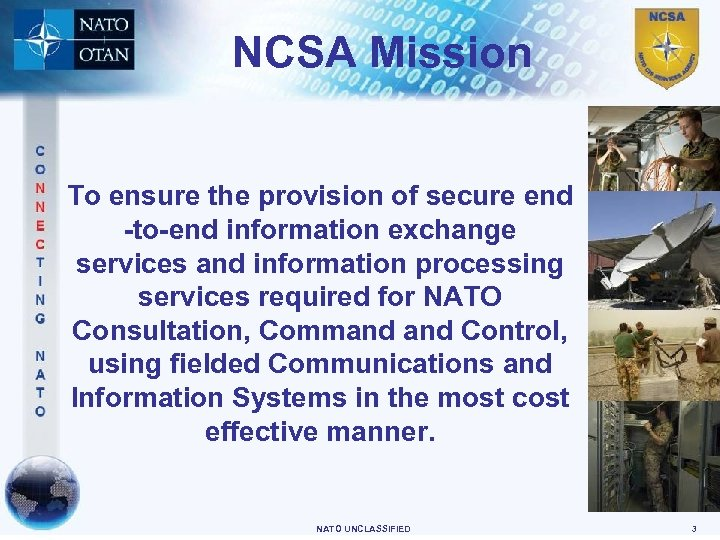 NCSA Mission To ensure the provision of secure end -to-end information exchange services and