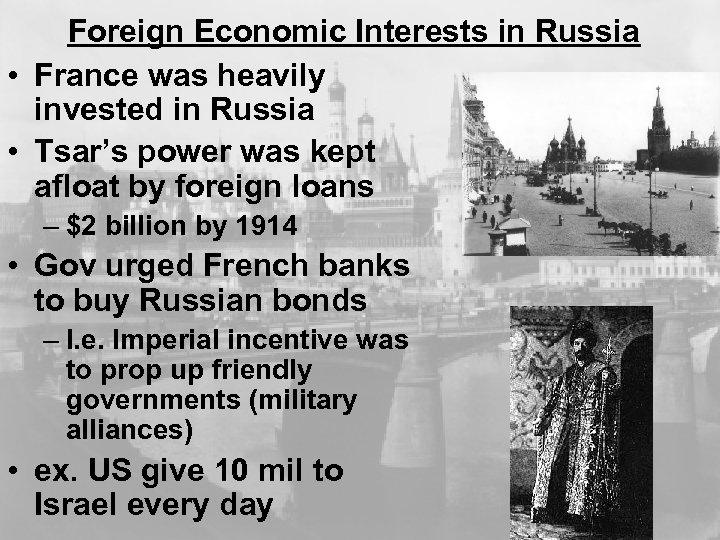 Foreign Economic Interests in Russia • France was heavily invested in Russia • Tsar's