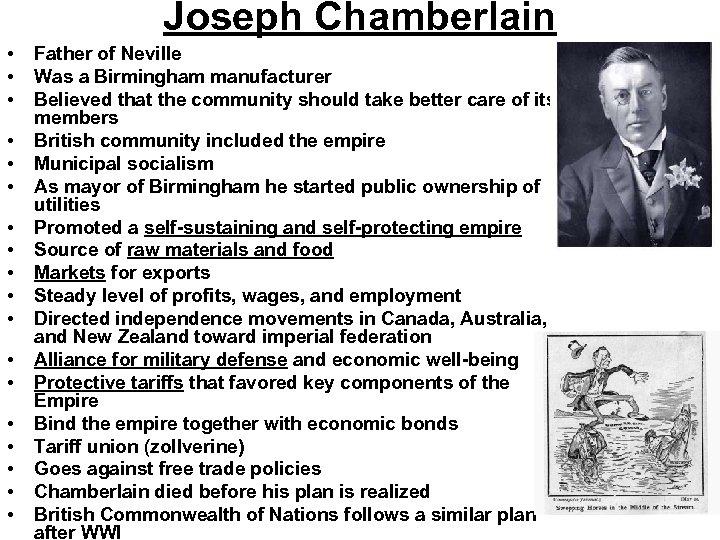 Joseph Chamberlain • • • • • Father of Neville Was a Birmingham manufacturer