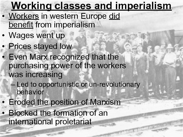 Working classes and imperialism • Workers in western Europe did benefit from imperialism •