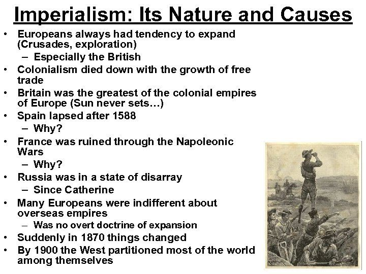 Imperialism: Its Nature and Causes • Europeans always had tendency to expand (Crusades, exploration)