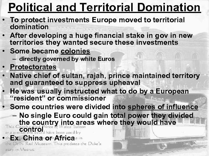 Political and Territorial Domination • To protect investments Europe moved to territorial domination •