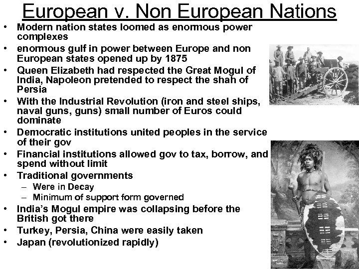 European v. Non European Nations • Modern nation states loomed as enormous power complexes
