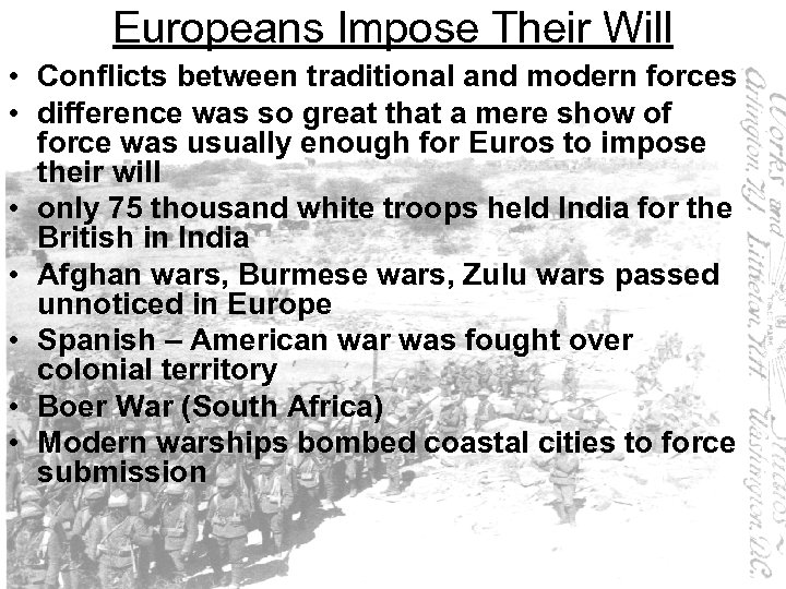 Europeans Impose Their Will • Conflicts between traditional and modern forces • difference was