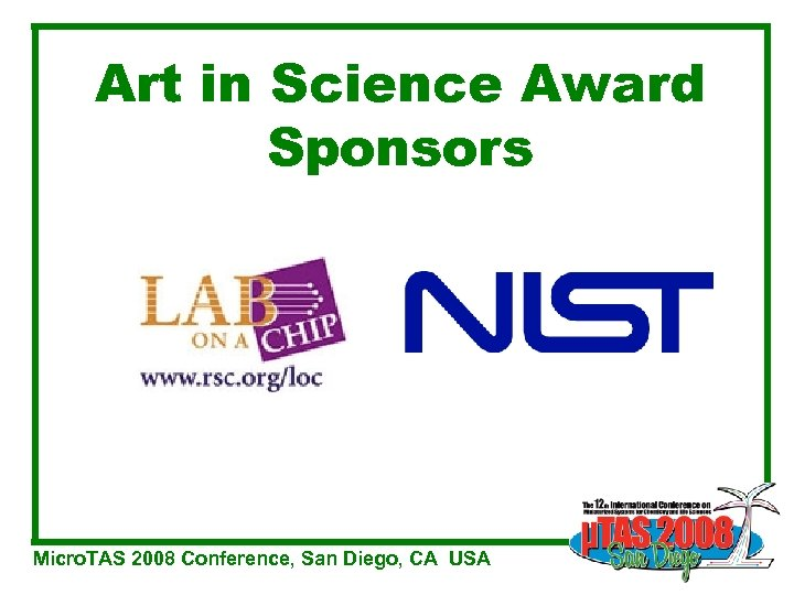 Art in Science Award Sponsors Micro. TAS 2008 Conference, San Diego, CA USA