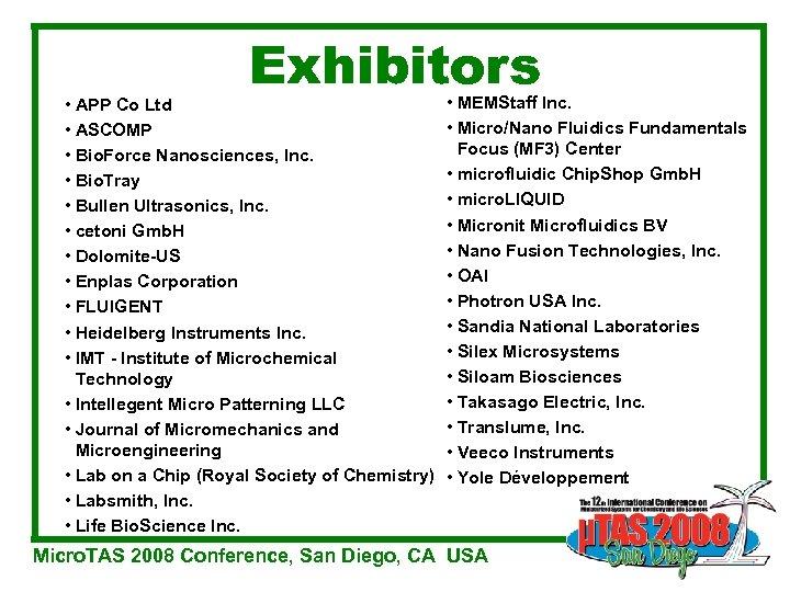 Exhibitors • APP Co Ltd • ASCOMP • Bio. Force Nanosciences, Inc. • Bio.
