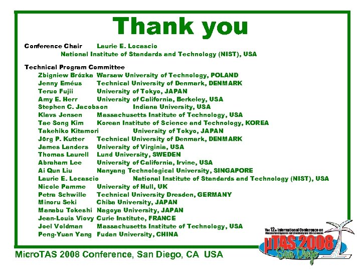 Thank you Conference Chair Laurie E. Locascio National Institute of Standards and Technology (NIST),