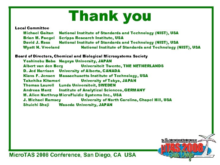 Thank you Local Committee Michael Gaitan National Institute of Standards and Technology (NIST), USA