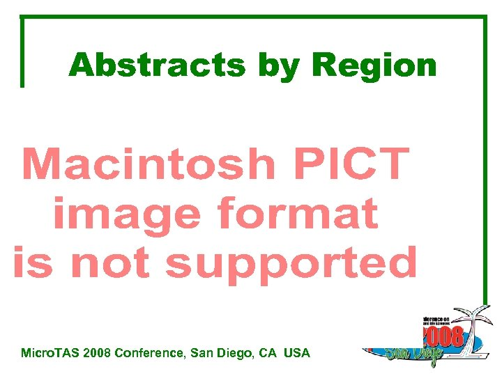 Abstracts by Region Micro. TAS 2008 Conference, San Diego, CA USA
