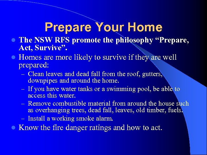 """Prepare Your Home The NSW RFS promote the philosophy """"Prepare, Act, Survive"""". l Homes"""