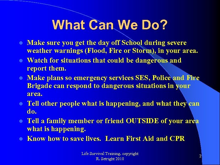 What Can We Do? l l l Make sure you get the day off